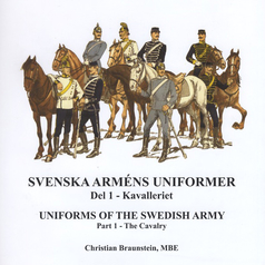 Uniforms of the Swedish Army - part 1 - the Cavalry