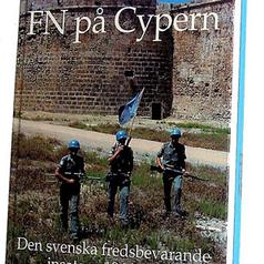 FN på Cypern - svenska fredsoperationer 1964-93
